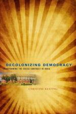 Decolonizing Democracy: Transforming the Social Contract in India-ExLibrary
