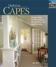 Capes: Design Ideas for Renovating, Remodeling, and Build (Updating Classic Ame