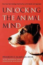 Unlocking the Animal Mind: How Your Pet's Feelings Hold the Key to His Health an