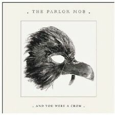 THE PARLOR MOB - AND YOU WERE A CROW CD ROCK NEU