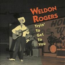 Rockabilly CD - Weldon Rogers - Tryin' to Get to You - Bear Family - NEW