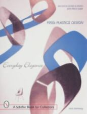 Everyday Elegance: 1950S Plastics Design : With Price Guide (Schiffer Book for C