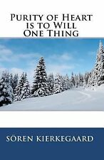 Purity of Heart Is to Will One Thing by Søren Kierkegaard (2009, Paperback)