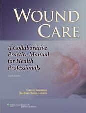 Wound Care : A Collaborative Practice Manual for Health Professionals by...