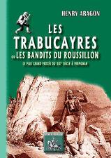 Les Trabucayres, le plus grand procès du XIXe siècle à Perpignan