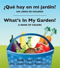 Qu hay en mi jardm: un libro de colores / What's In My Garden? : A Book of Color