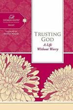 Women of Faith Study Guide: Trusting God : A Life Without Worry by Women of...