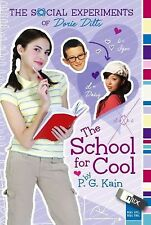 The Social Experiments of Dorie Dilts : The School for Cool by P. G. Kain...