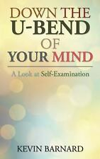 Down the U-Bend of Your Mind : A Look at Self-Examination by Kevin Barnard...