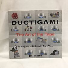 Ductigami : The Art of the Tape by Joe Wilson Illustrated Free Shipping