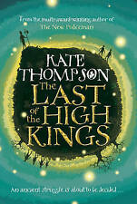 The Last of the High Kings (New Policeman Trilogy),Kate Thompson,New Book mon000