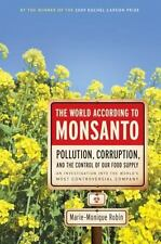 The World According to Monsanto : Pollution, Corruption, and the Control of...