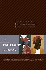 From Toussaint to Tupac : The Black International since the Age of Revolution...