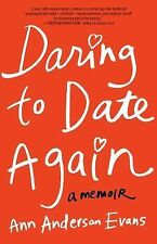 Daring to Date Again by Ann Anderson Evans (2014, Paperback, New Edition)