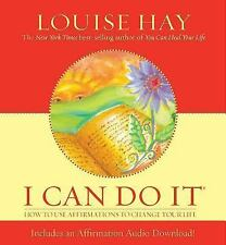 I Can Do It: How to Use Affirmations to Change Your Life by Louise L. Hay (20...