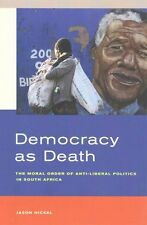 Democracy as Death – The Moral Order of Anti–Liberal Politics in Sou