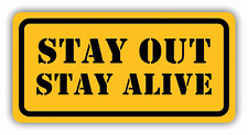 """Stay Out Stay Alive Warning Sign Car Bumper Sticker Decal 6"""" x 3"""""""