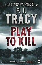 Play to Kill P.J Tracy Very Good Book