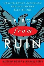 The Road from Ruin: How to Revive Capitalism and Put America Back on Top, 030746