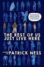 The Rest of Us Just Live Here by Patrick Ness (2016, Paperback)