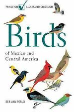 Princeton Illustrated Checklists Ser.: Birds of Mexico and Central America by...