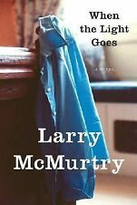 When the Light Goes: A Novel McMurtry, Larry Hardcover