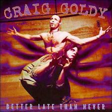 CRAIG GOLDY - Better Late Than Never CD