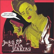 Jack O & the TearJerkers -Don't Throw Your Love Away CD 2005 Oblivian Tennessee