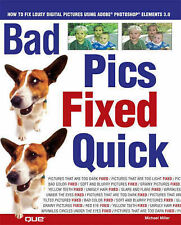 Bad Pics Fixed Quick: How to Fix Lousy Digital Pictures,ACCEPTABLE Book