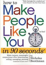 How to Make People Like You in 90 Seconds or Less by Nicholas Boothman (2008,...