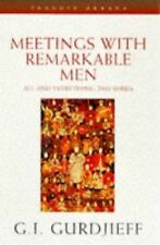 All and Everything: Meetings with Remarkable Men by G. I. Gurdjieff and G.I....