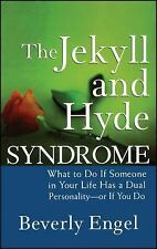 The Jekyll and Hyde Syndrome : What to Do If Someone in Your Life Has a Dual...