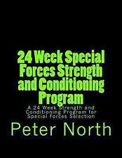 24 Week Special Forces Strength and Conditioning Program : A 24 Week Strength...
