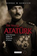 NEW - The Young Ataturk: From Ottoman Soldier to Statesman of Turkey