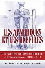 Les Apathiques et les Rebelles : Des Exemples Canadiens de Mutinerie et de...