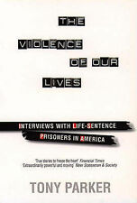 The Violence of Our Lives: Interviews with Life-sentence Prisoners in America, H