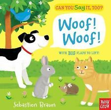Can You Say It, Too? Woof! Woof! by Nosy Crow (2014, Board Book)
