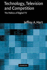 Technology, Television, and Competition: The Politics of Digital TV-ExLibrary