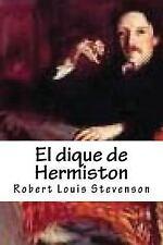 El Dique de Hermiston by Robert Louis Stevenson (2016, Paperback)