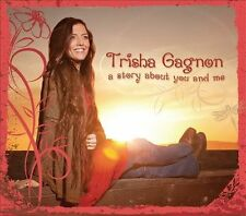 a story about you and me 2010 by Trisha Gagnon . EXLIBRARY