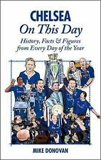 Chelsea On This Day: History, Facts & Figures from Every Day of the Year, Donova