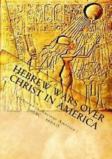 Hebrew Wars over Christ in America by Hebrews in Ancient America 600BC -...