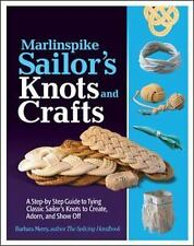 Marlinspike Sailor's Arts  and Crafts: A Step-by-Step Guide to Tying Classic Sai
