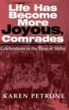 Life Has Become More Joyous, Comrades: Celebrations in the Time of Stalin (India