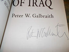 The End of Iraq : How American Incompetence by Peter Galbraith Signed