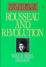 Rousseau and Revolution: A History of Civilization in France, England, and Germ