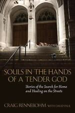 Souls in the Hands of a Tender God: Stories of the Search for Home and Healing o