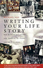 Writing Your Life Story: How to Record and Present Your Memories for Friends...