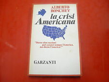 ALBERTO RONCHEY: LA CRISI AMERICNA. GARZANTI 1975 PRIMA EDIZIONE! MEMORIE
