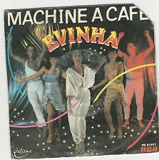 "EVINHA "" MACHINE A CAFE"" 7"""